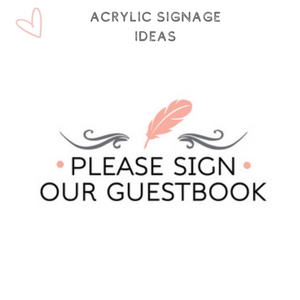 Acrylic signage wedding ideas