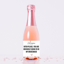 Load image into Gallery viewer, Personalized champagne wine label Will you be my Bridesmaid