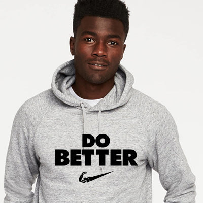 The DO BETTER Hoodie / Pullover