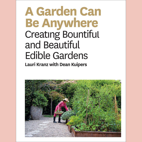 A Garden Can Be Anywhere (Lauri Kranz, Dean Kuipers)