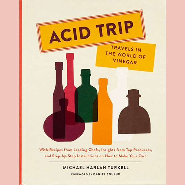 Acid Trip: Travels in the World of Vinegar (Michael Harlan Turkell)