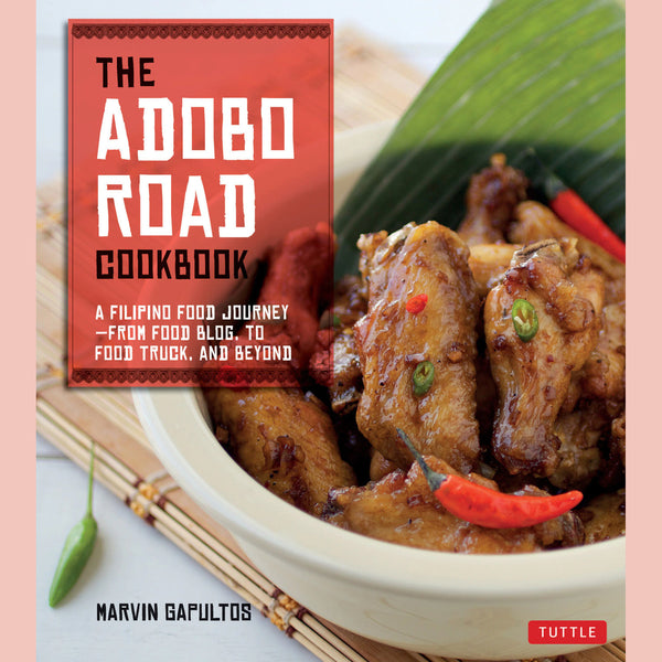The Adobo Road Cookbook : A Filipino Food Journey-From Food Blog, to Food Truck, and Beyond (Marvin Gapultos)