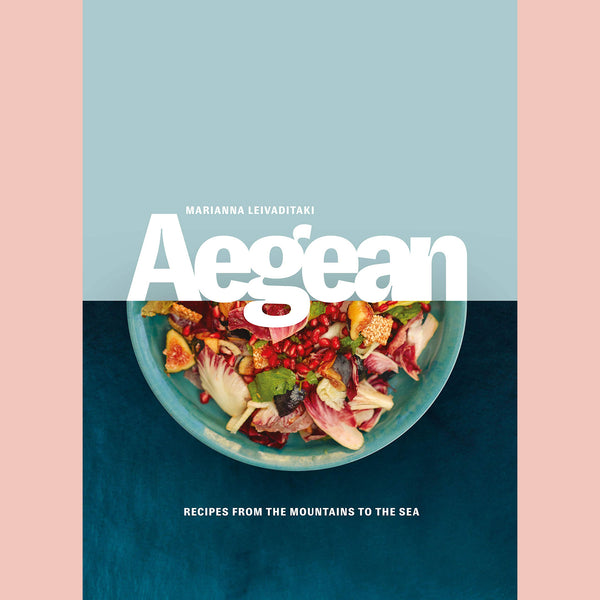Aegean: Recipes from the Mountains to the Sea (Marianna Leivaditaki)