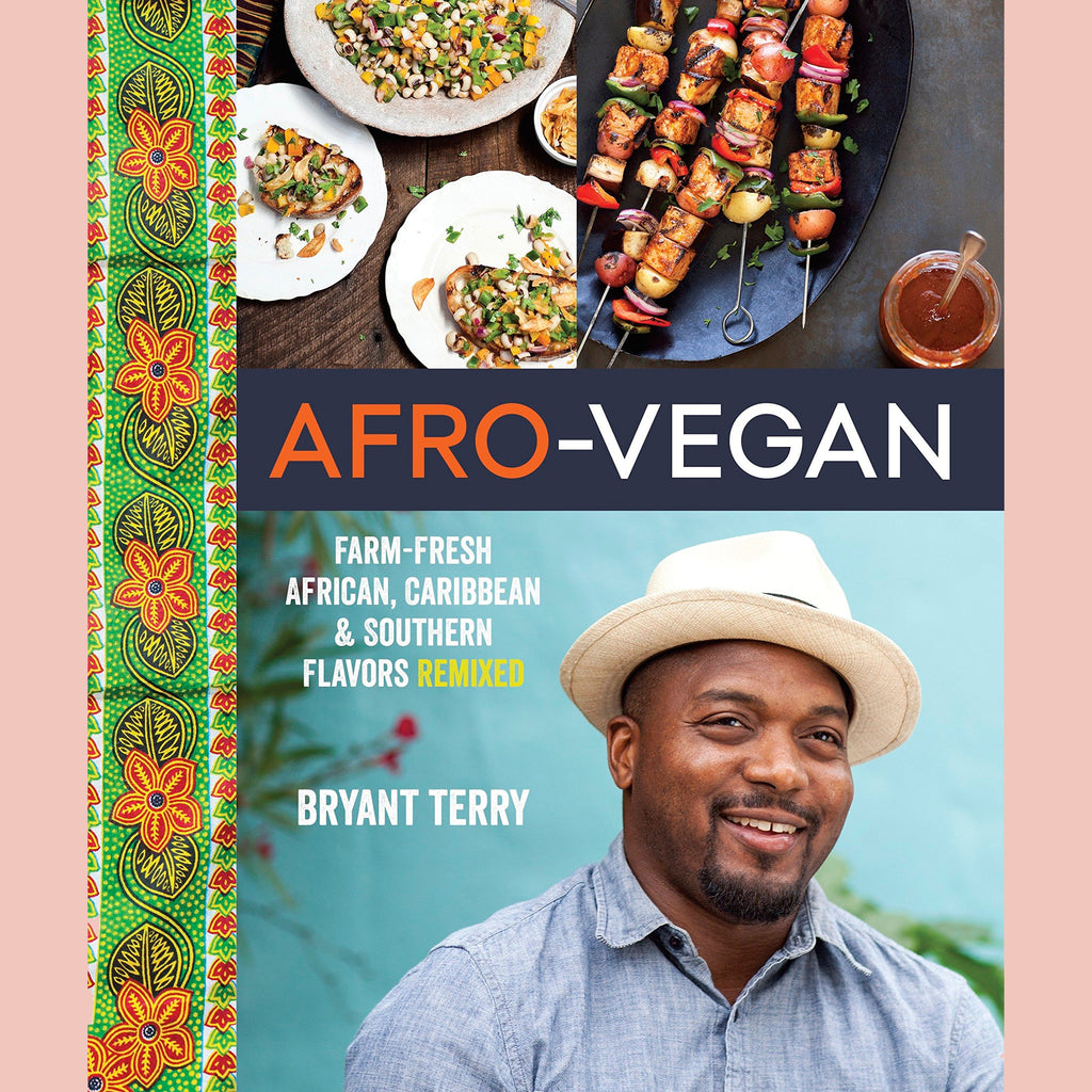 Afro-Vegan: Farm-Fresh African, Caribbean, and Southern Flavors Remixed (Bryant Terry )