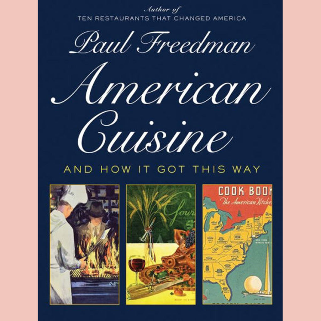 PRE-ORDER Signed Copy of American Cuisine: And How It Got This Way (Paul Freedman)