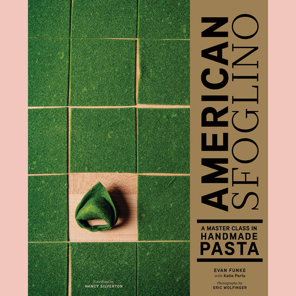 Signed Copy of American Sfoglino: A Master Class in Handmade Pasta (Evan Funke, Katie Parla)