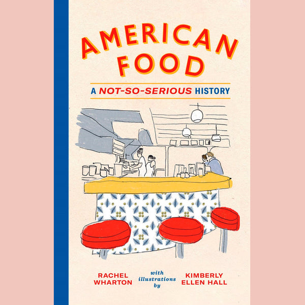 American Food: A Not-So-Serious History (Rachel Wharton)