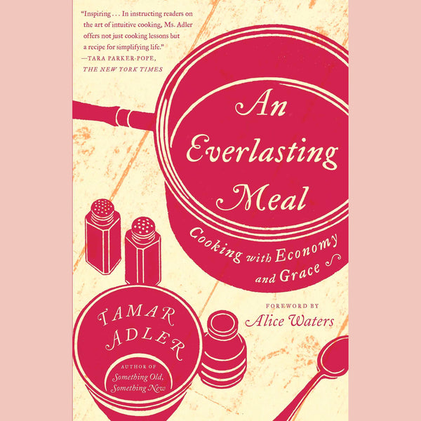 An Everlasting Meal: Cooking with Economy and Grace (Tamar Adler)
