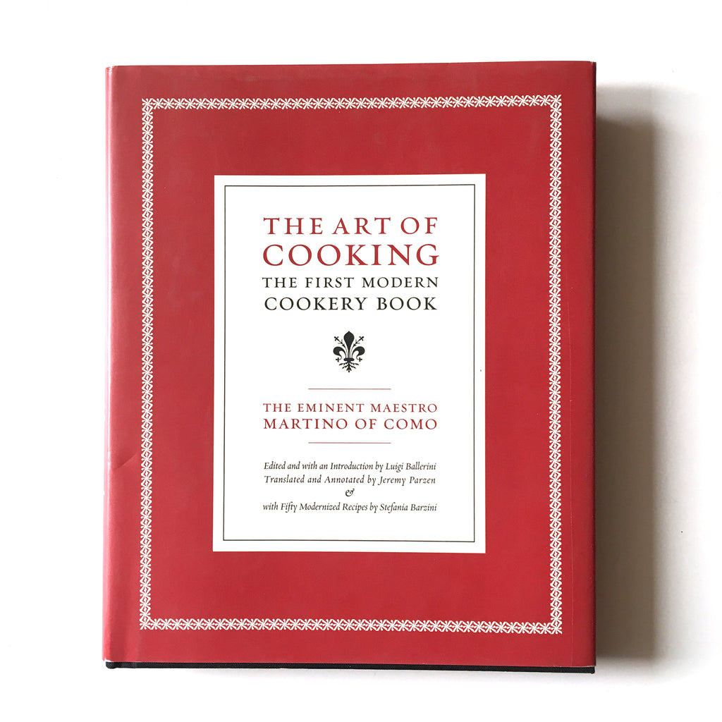 The Art of Cooking: The First Modern Cookery Book (Maestro Martino of Como) Previously Owned