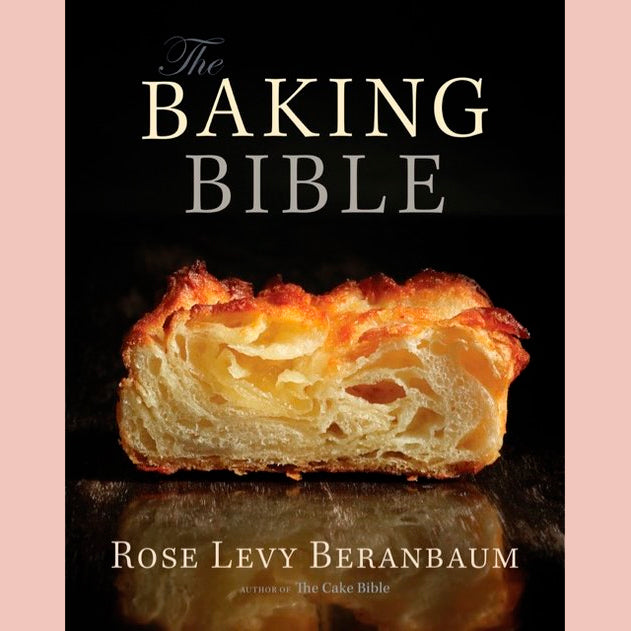 The Baking Bible (Rose Levy Beranbaum)