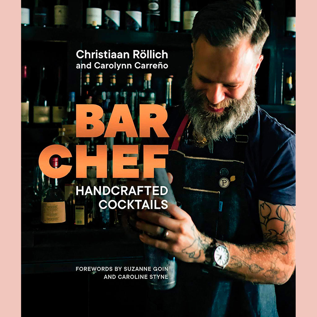 Bar Chef: Handcrafted Cocktails (Christiaan Rollich, Carolynn Carreño)