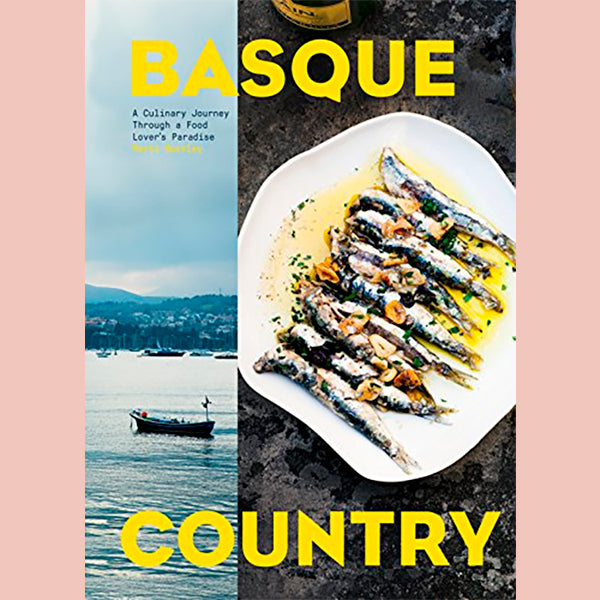Basque Country: A Culinary Journey Through A Food Lover's Paradise (Marti Buckley)