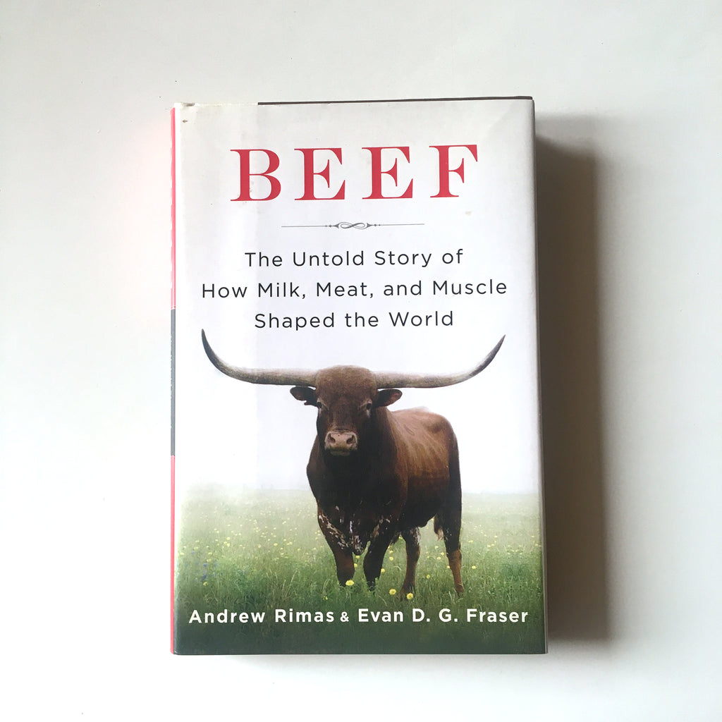 Beef: The Untold Story of How Milk, Meat, and Muscle Shaped the World ( Andrew Rimas, Dr. Evan Fraser) Previously Owned