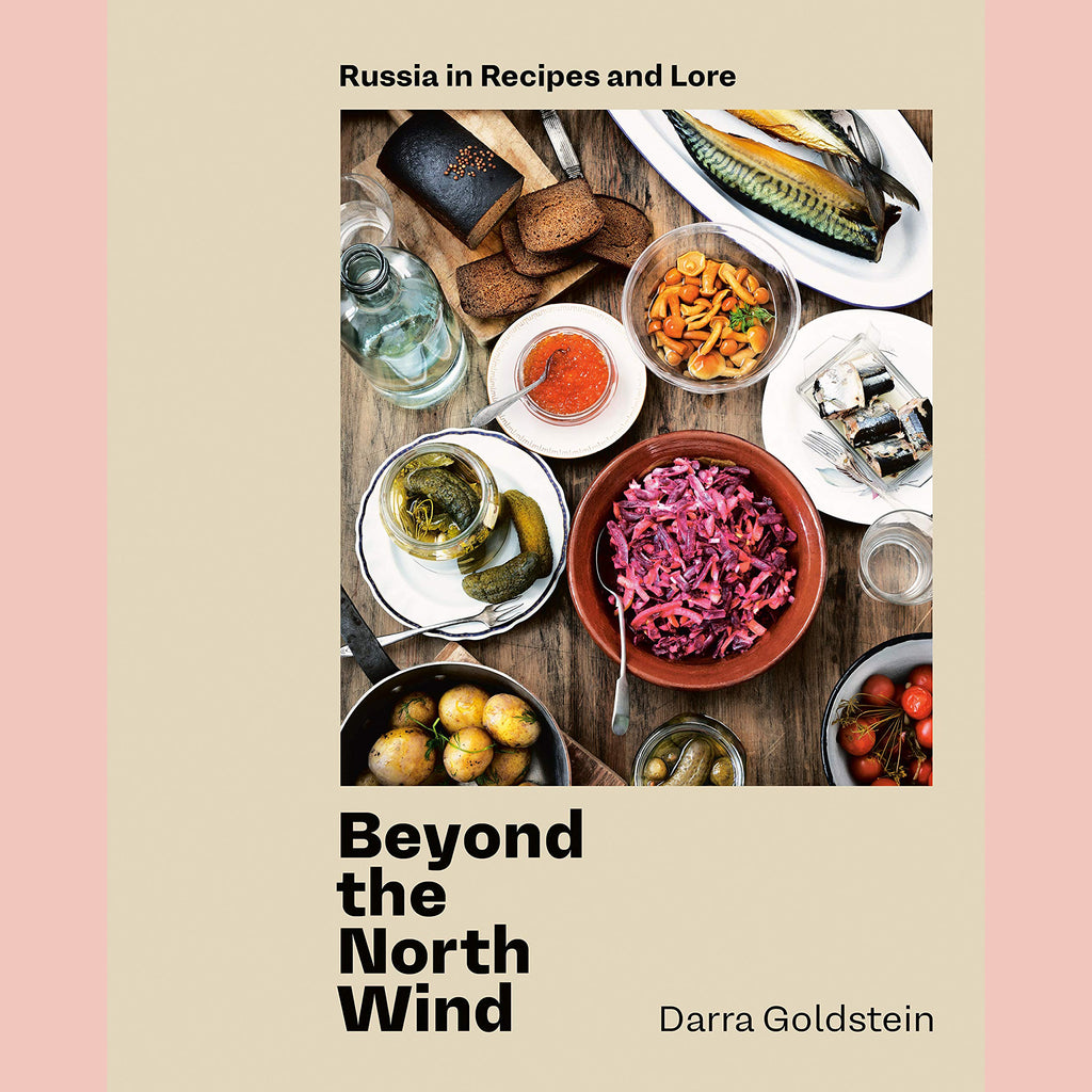PRE-ORDER Signed Copy of Beyond the North Wind: Russia in Recipes and Lore (Darra Goldstein)