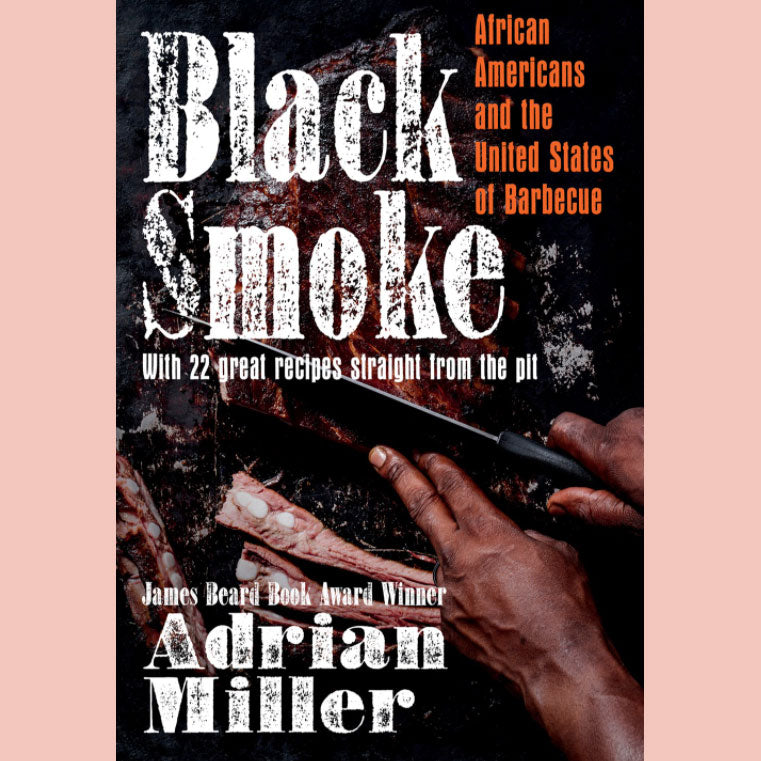 Preorder: Signed Bookplate - Black Smoke: African Americans and the United States of Barbecue (Adrian Miller)