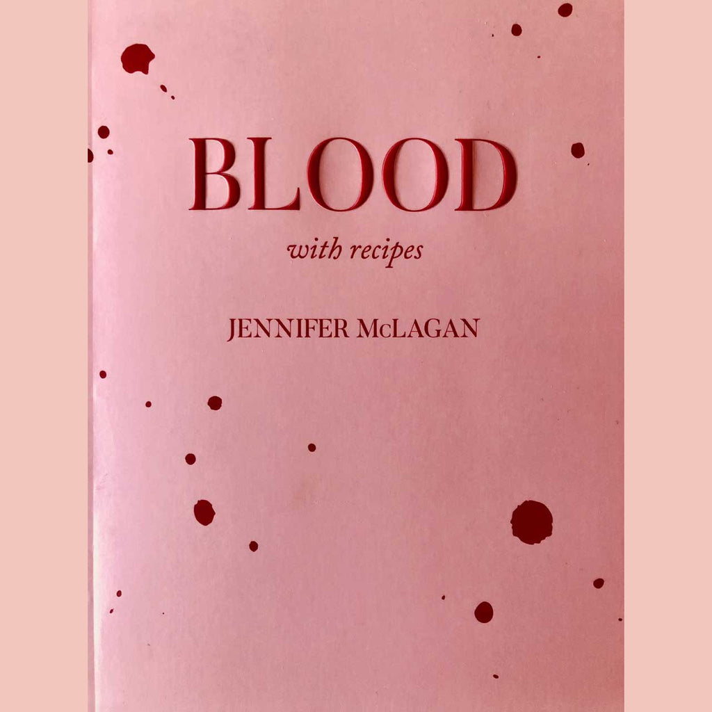 Blood with recipes (Jennifer McLagan)
