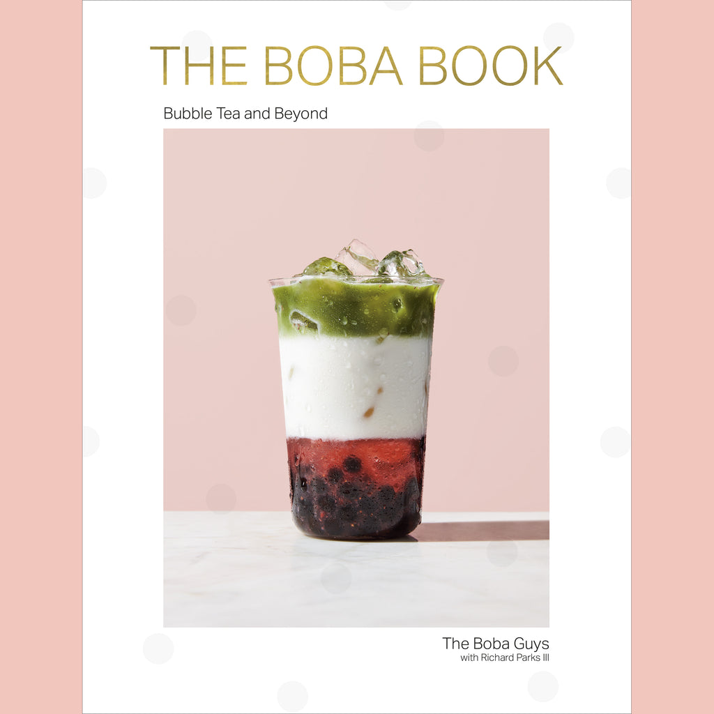 The Boba Book: Bubble Tea and Beyond (Andrew Chau, Bin Chen)
