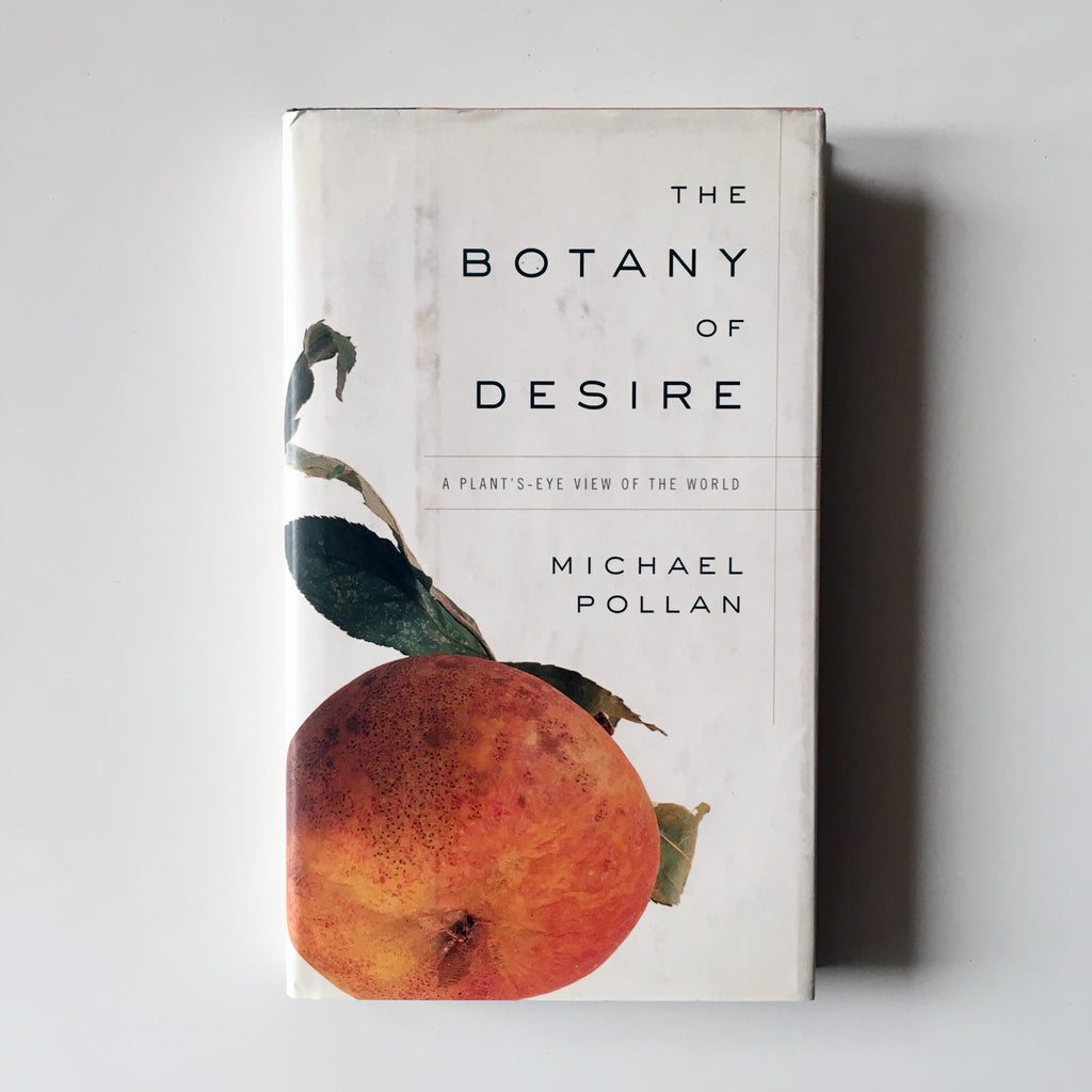 The Botany of Desire: A Plant's-Eye View of the World (Michael Pollan) Previously Owned