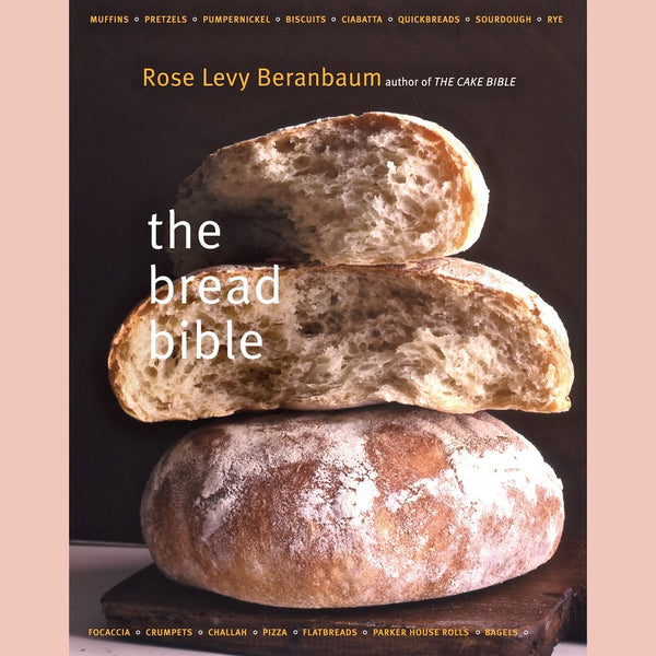 The Bread Bible (Rose Levy Beranbaum)
