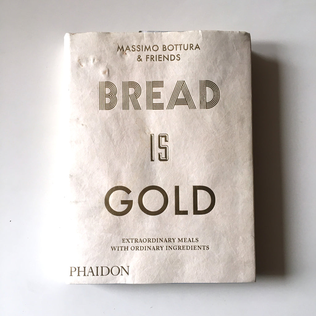 Bread is Gold (Massimo Bottura) INSCRIBED Previously Owned
