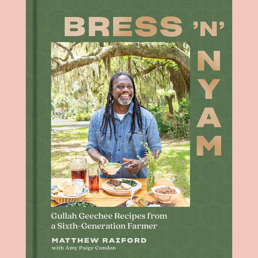 Preorder: Bress 'n' Nyam: Gullah Geechee Recipes from a Sixth-Generation Farmer (Matthew Raiford, Amy Paige Condon)