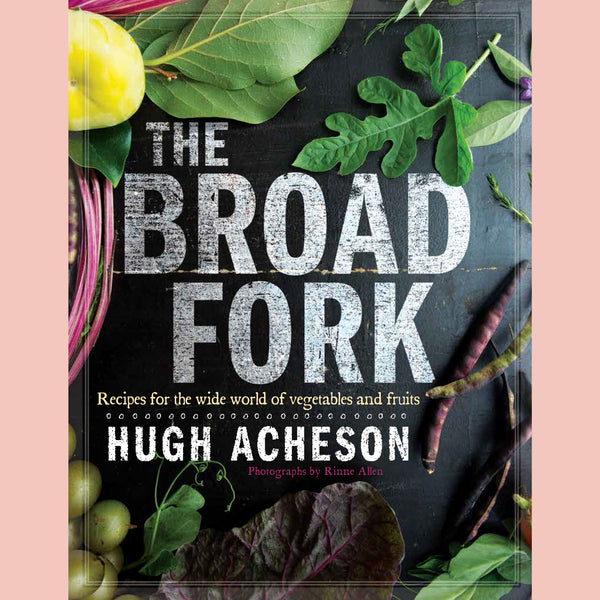 The Broad Fork (Hugh Acheson)