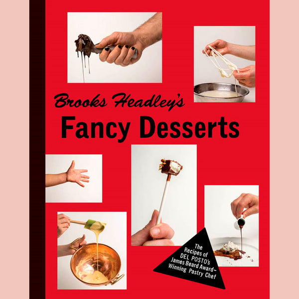 Brooks Headley's Fancy Desserts  (Brooks Headley)