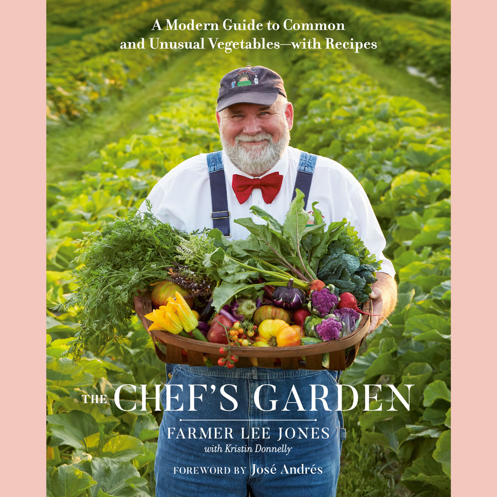The Chef's Garden: A Modern Guide to Common and Unusual Vegetables--with Recipes (Farmer Lee Jones)