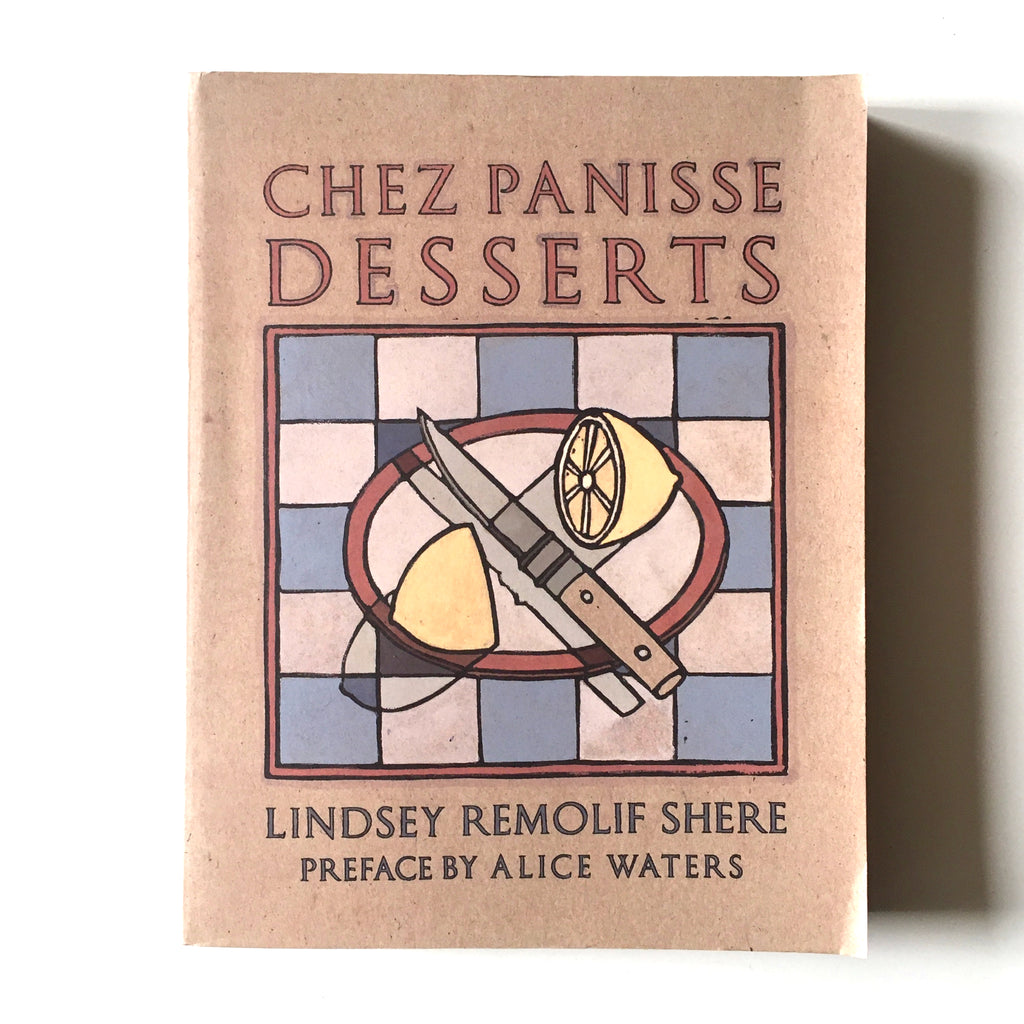 Chez Panisse Desserts (Lindsey Remolif Shere) Previously Owned