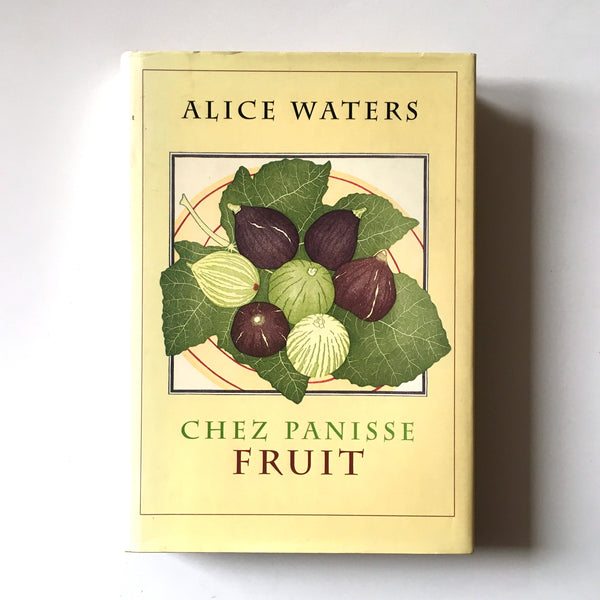 Chez Panisse Fruit (Alice Waters) INSCRIBED Previously Owned