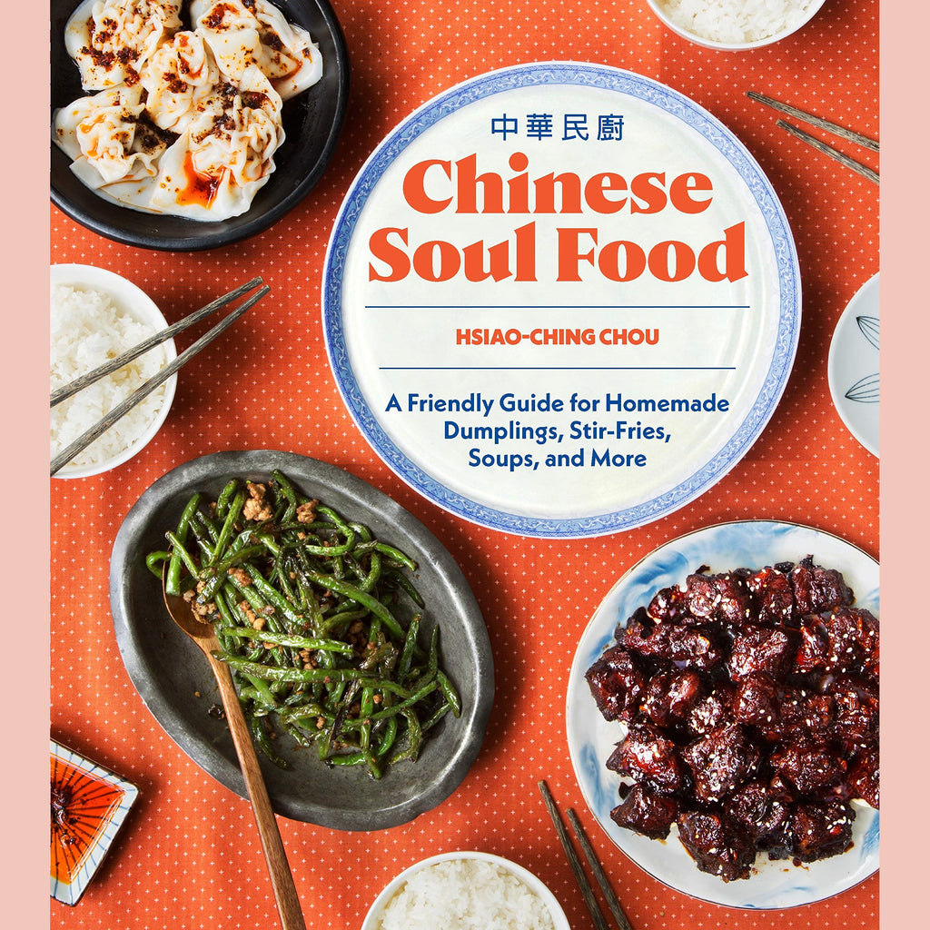 Chinese Soul Food: A Friendly Guide for Homemade Dumplings, Stir-Fries, Soups, and More (Hsiao-Ching Chou)