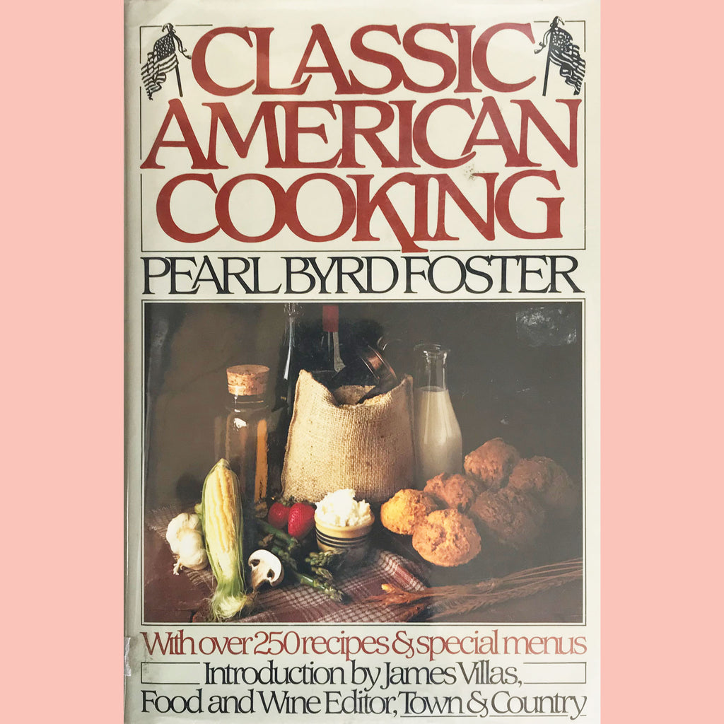 Classic American Cooking (Pearl Byrd Foster) Previously Owned