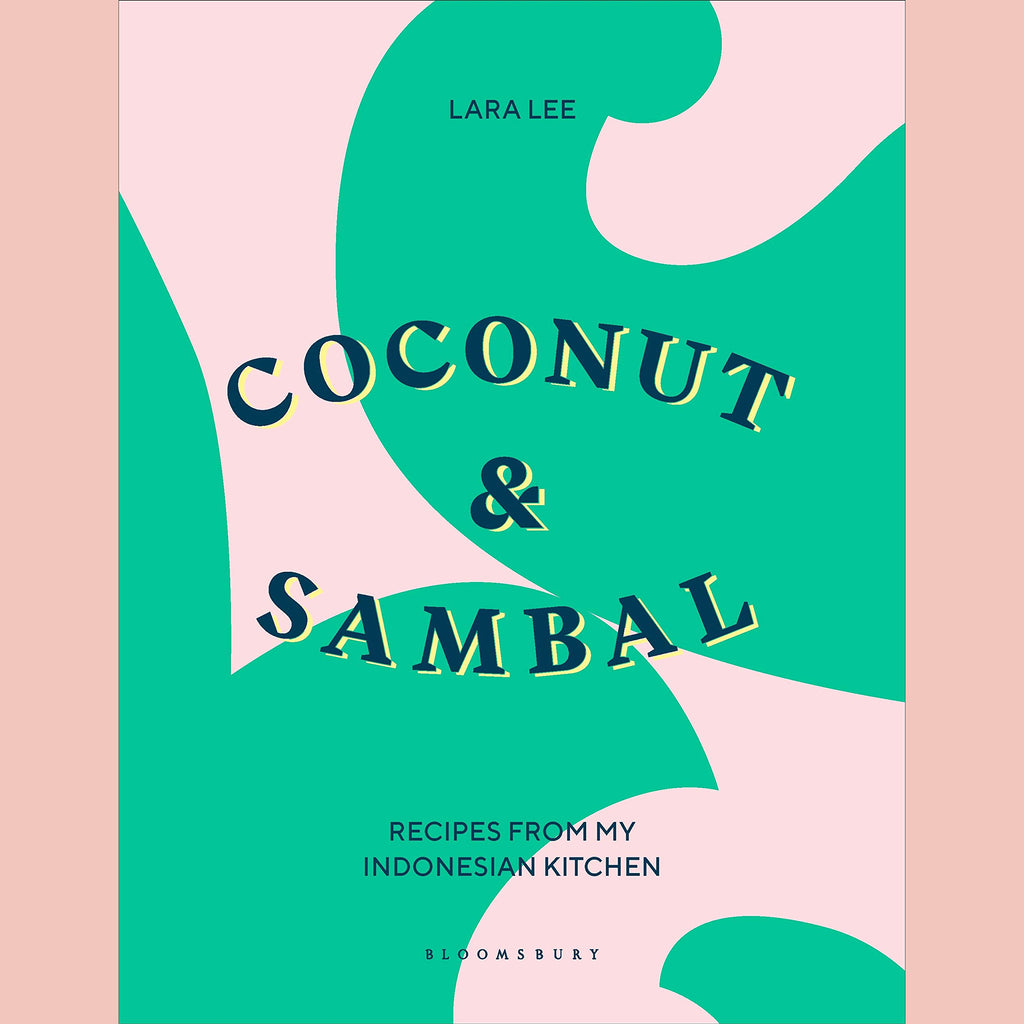 Coconut & Sambal  - Recipes From My Indonesian Kitchen (Lara Lee)
