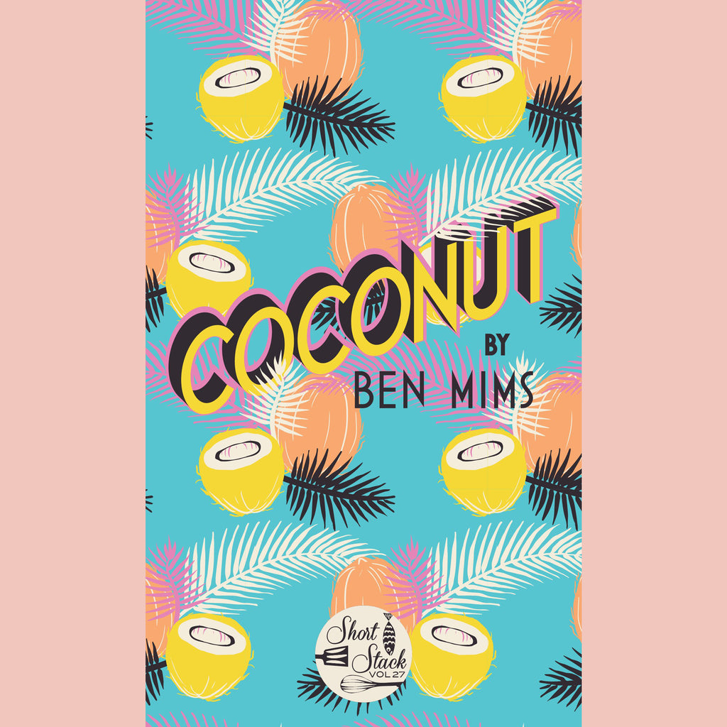 Coconut [Short Stack] (Ben Mims)