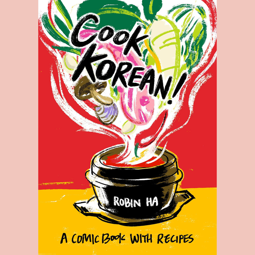 Cook Korean!: A Comic Book with Recipes (Robin Ha)