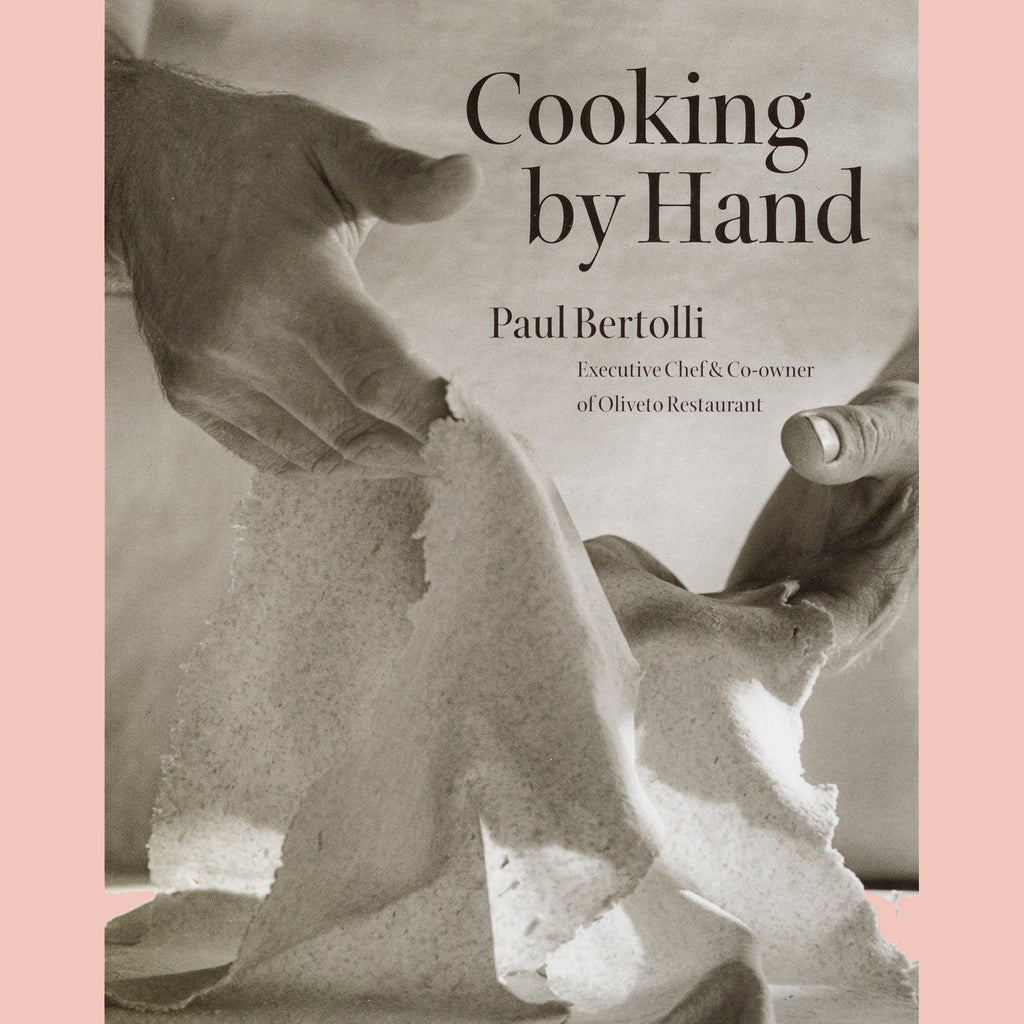 Cooking by Hand: A Cookbook  (Paul Bertolli)