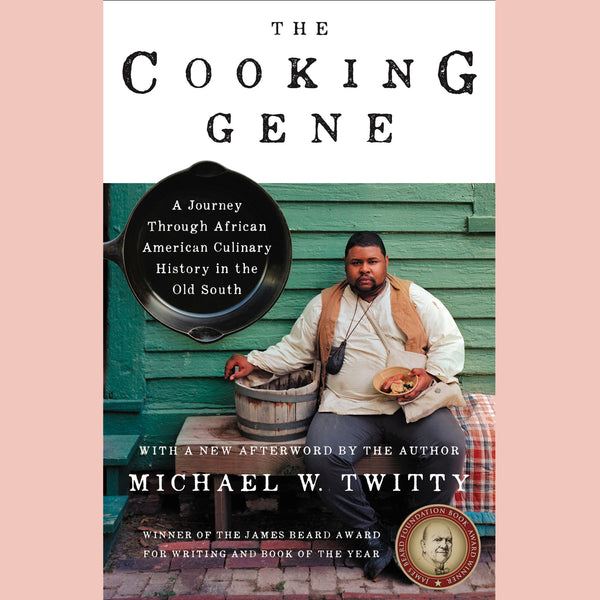 The Cooking Gene: A Journey Through African American Culinary History in the Old South (Michael W. Twitty) Paperback Edition