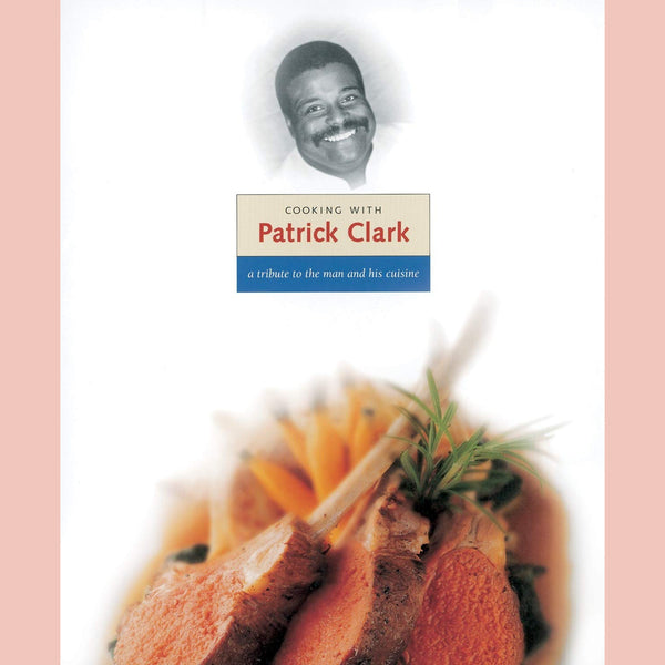 Cooking With Patrick Clark: A tribute to the man and his cuisine (Charlie Trotter, Judi Carle, Sari Zernich) PREVIOUSLY OWNED