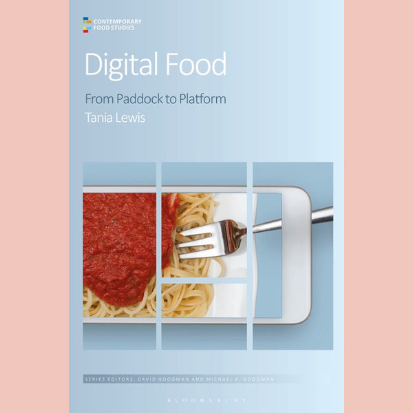 Digital Food: From Paddock to Platform (Tania Lewis)