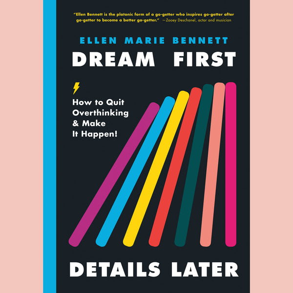 Preorder: Signed Copy of Dream First, Details Later: How to Quit Overthinking & Make It Happen! (Ellen Bennett)