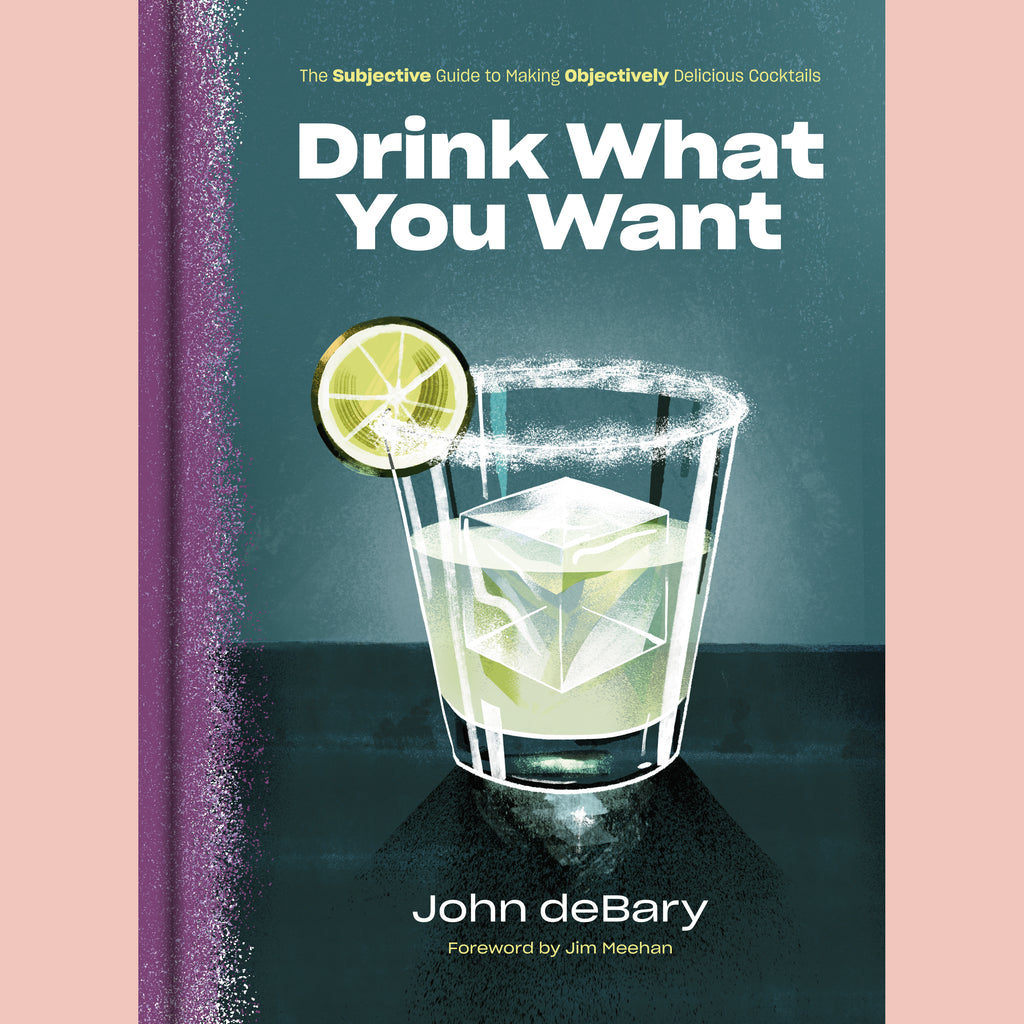 Signed Bookplate - Drink What You Want: The Subjective Guide to Making Objectively Delicious Cocktails (John deBary)