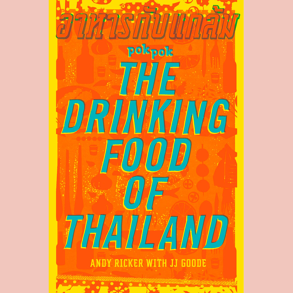 Pok Pok The Drinking Food of Thailand (Andy Ricker)