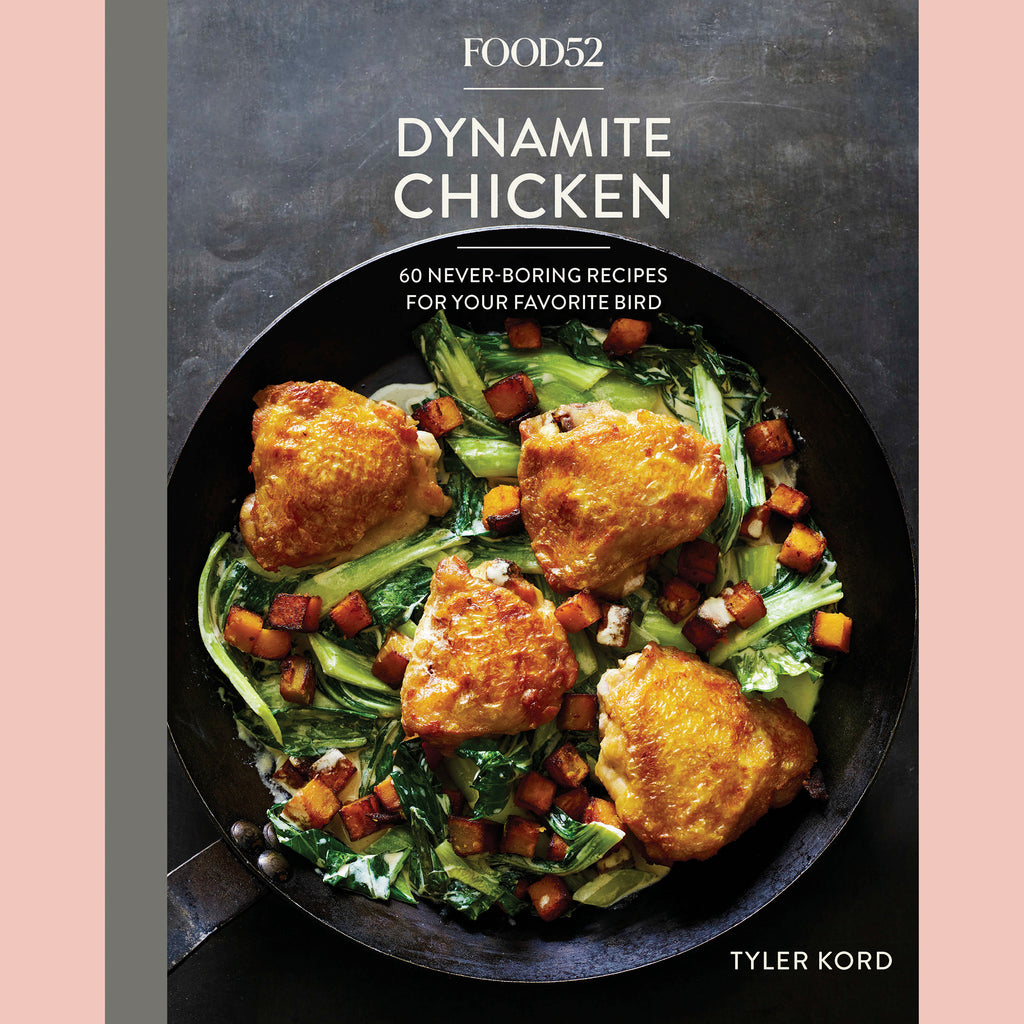 Food52 Dynamite Chicken: 60 Never-Boring Recipes for Your Favorite Bird [A Cookbook](Tyler Kord)