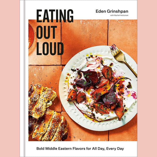 PREORDER: Signed Bookplate Eating Out Loud: Bold Middle Eastern Flavors for All Day, Every Day (Eden Grishpan)
