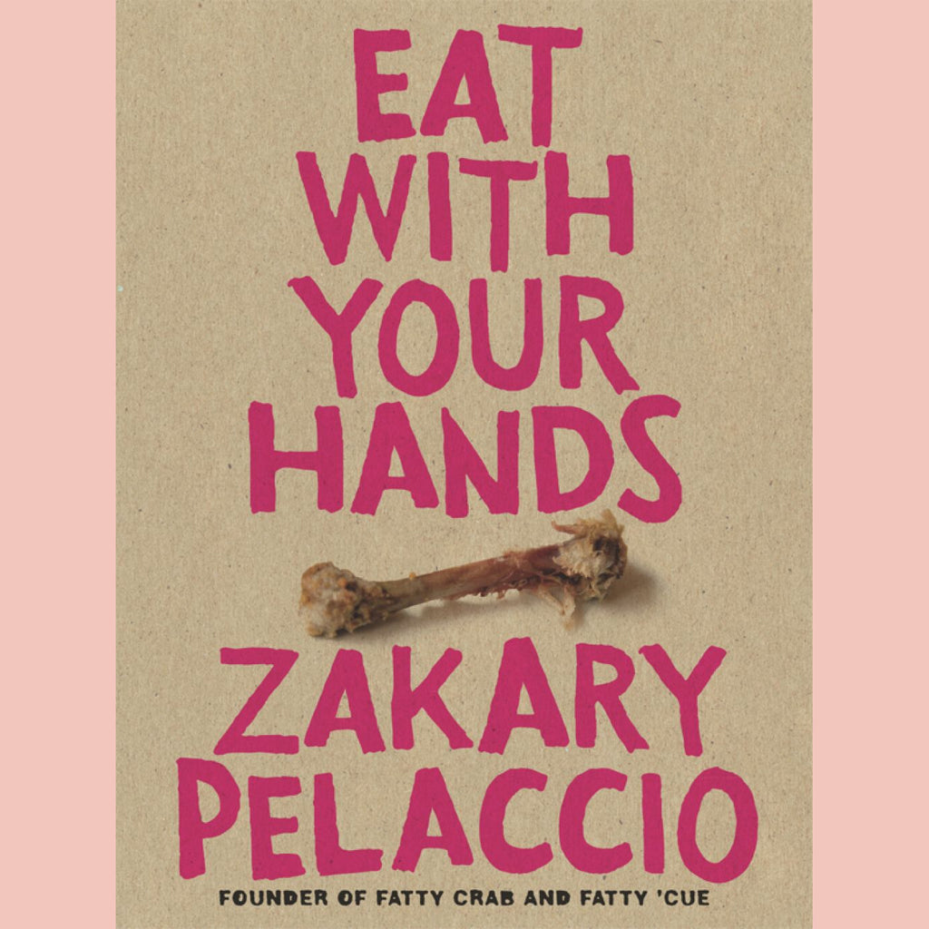 Eat With Your Hands (Zakary Pelaccio)