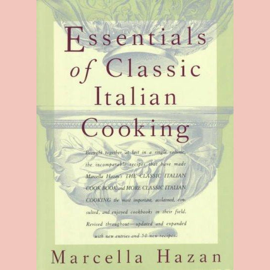 Essentials of Classic Italian Cooking (Marcella Hazan)