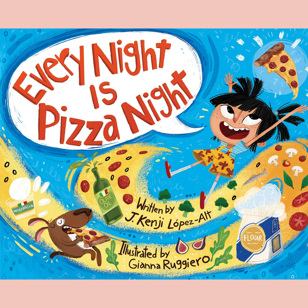 Every Night Is Pizza Night ( J. Kenji López-Alt, Gianna Ruggiero)