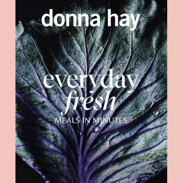 Everyday Fresh: Meals in Minutes (Donna Hay)