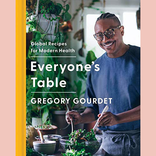 PREORDER: Everyone's Table: Global Recipes for Modern Health (Gregory Gourdet, JJ Goode, EdD.))