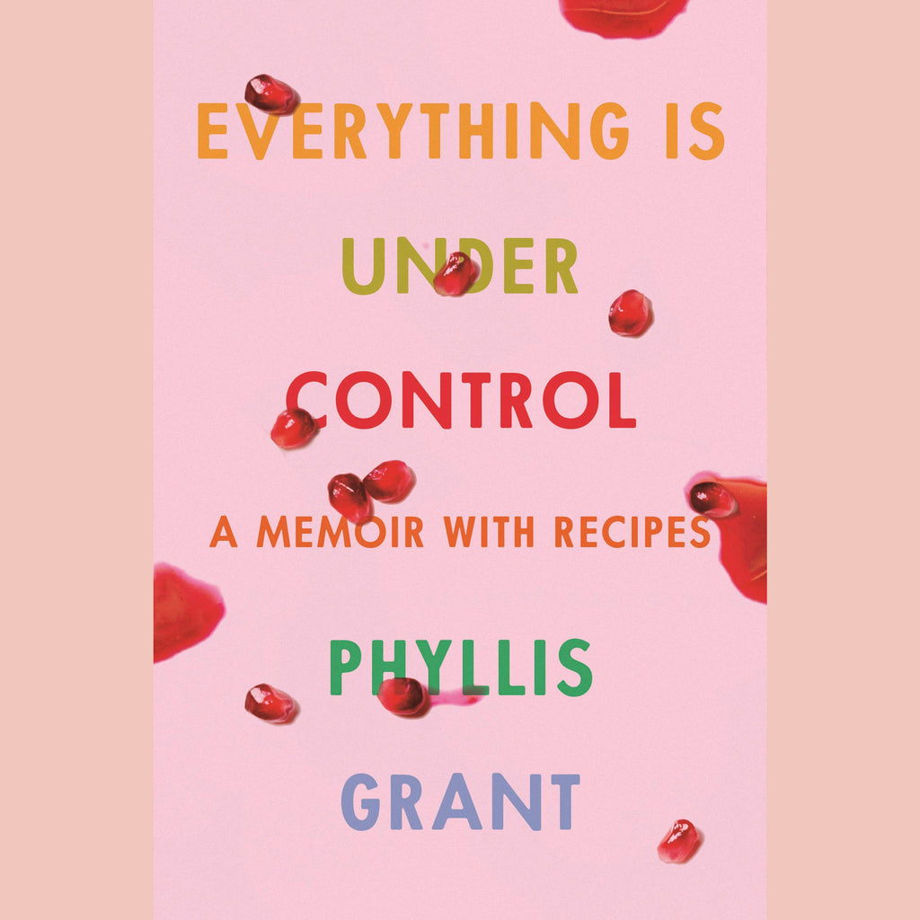 Signed Bookplate: Everything Is Under Control: A Memoir with Recipes (Phyllis Grant)